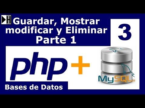 Como Guardar, Mostrar, Modificar Y Eliminar Datos De MySQL Desde Php PARTE 1