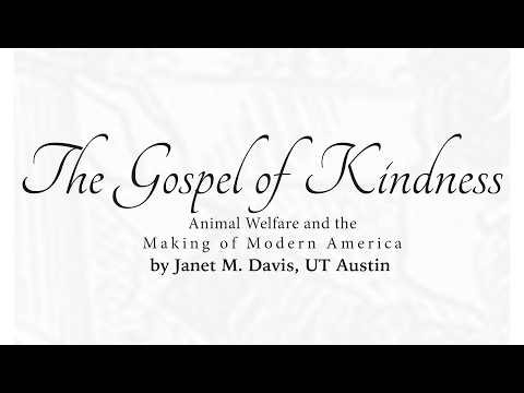The Gospel of Kindness: Animal Welfare & the Making of Moder