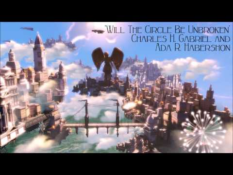 Bioshock Infinite: Will The Circle Be Unbroken - Charles H. Gabriel and Ada R. Habershon