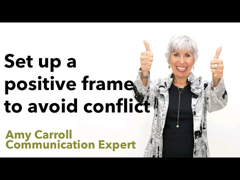 Communication Skills: How to set up a positive frame to avoid conflict