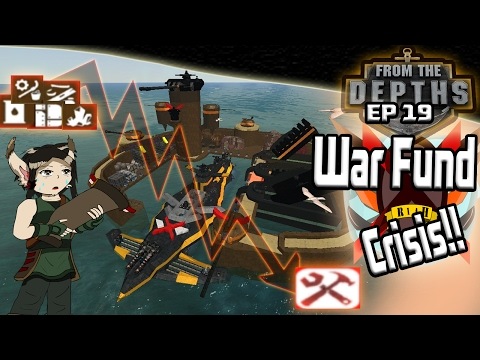 From The Depths ep  19 War Fund Crisis