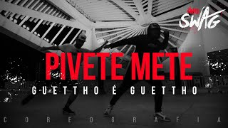 Pivete Mete - Guettho é Guettho | FitDance SWAG (Choreography) Dance Video