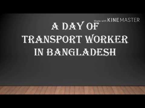 A Day of Transport Worker In Bangladesh