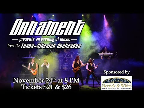 Ornament Presents Music from the Trans-Siberian Orchestra - Nov. 24th, 2017