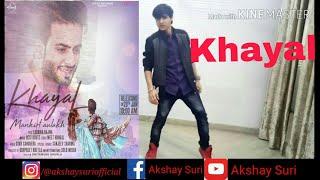 Khayal | Mankirt Aulakh | Dance video | Akshay suri |