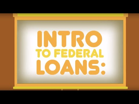 Federal Student Loans 101