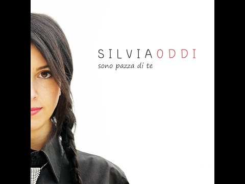 Silvia Oddi - Sono pazza di te (Lyrics video)