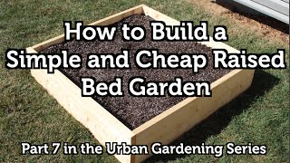 How To Build A Wood Raised Bed Garden For Beginners Simple And Easy Ez
