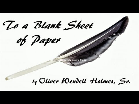 TO A BLANK SHEET OF PAPER by Oliver Wendell Holmes - FULL POEM AudioBook | GreatestAudioBooks