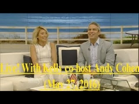 Live! With Kelly co-host Andy Cohen 5/27/16 Tyler Perry, Lizzy Caplan, Richard Blais (May 27, 2016)