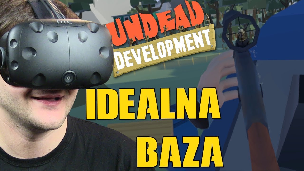 TO BĘDZIE DOBRA BAZA – Undead Development #3 (HTC VIVE VR)