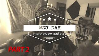 Radio 22 Interview [part 2]: Neu Dae discusses influences, NBA, Freakfest, and more!!