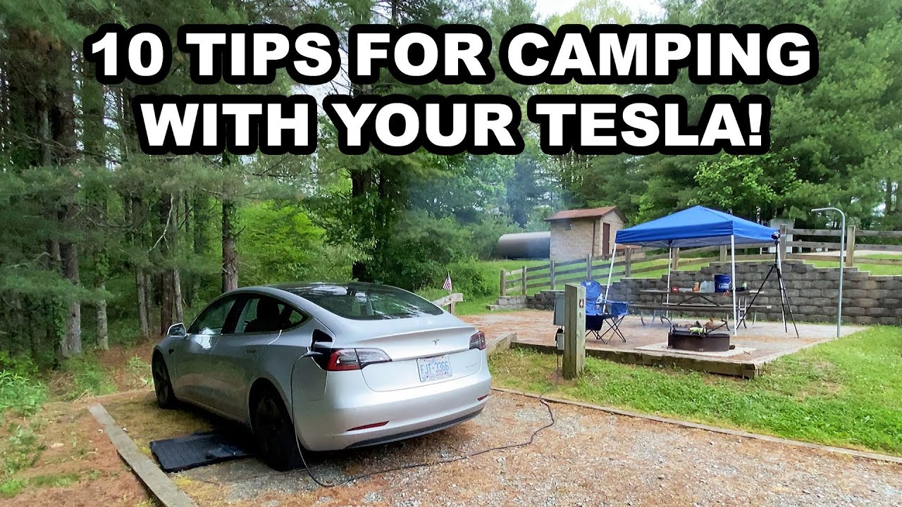 10 Tips for Camping with your Tesla! - YouTube