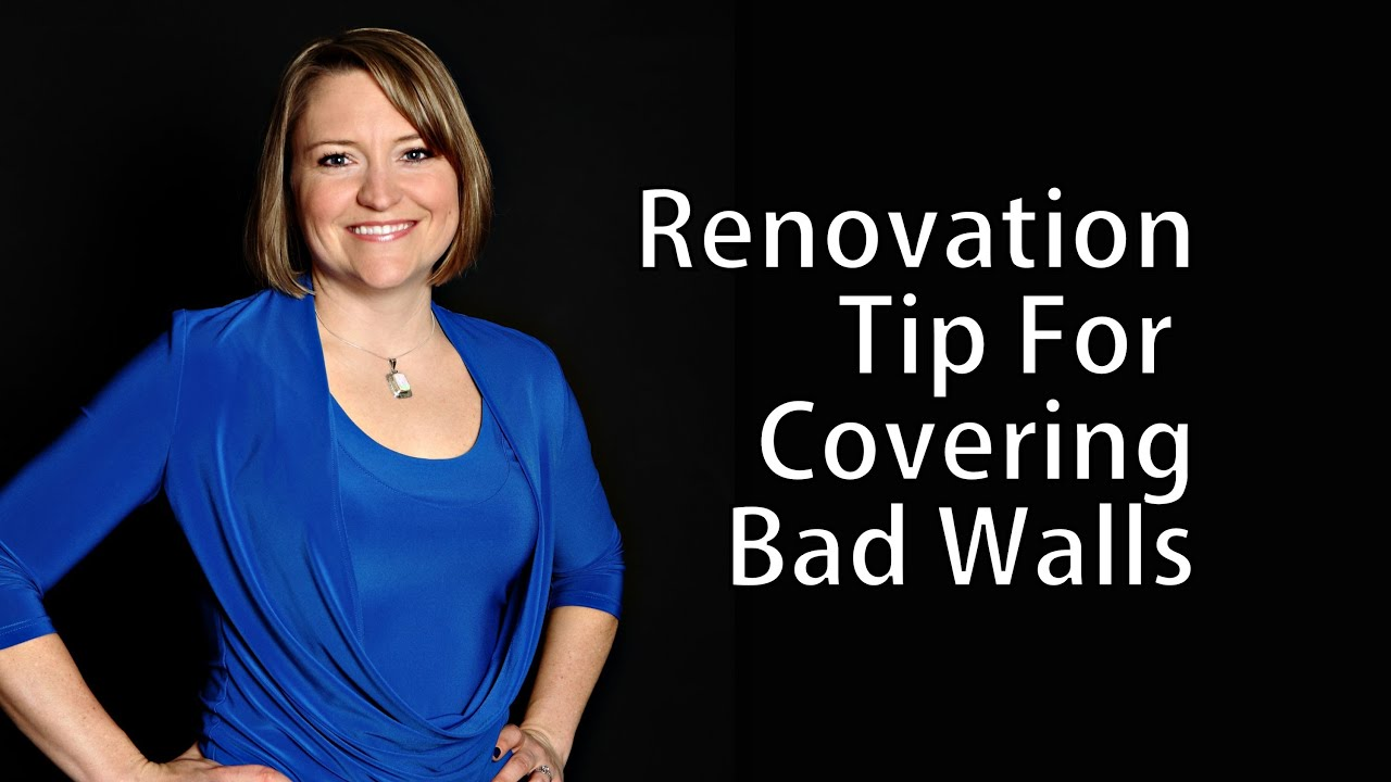 Renovation Tip For Covering Bad Walls Youtube