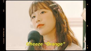 치즈 / CHEEZE - Orange (Official Live Video)