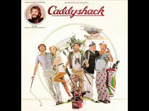 I'm Alright (Caddyshack version) - Kenny Loggins