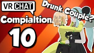 [VRChat] The Best Drunk Couple In VR (Compilation 10 RE-UPLOAD)