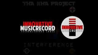 THA KHA PROJECT-INTERFERENCE-[Double Video] 40THAVHA & B.LE KARD