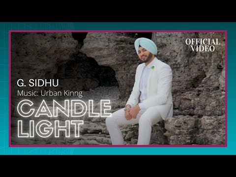 Candle Light Official Video  G. Sidhu  Urban Kinng  Rupan Bal  Musik Therapy