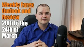 Weekly Forex Review - 20th to the 24th of March