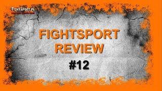 FightSport Review #12: o walkach Polaków na UFC Hamburg, walce Usyk vs Gassiev i KSW 45 London