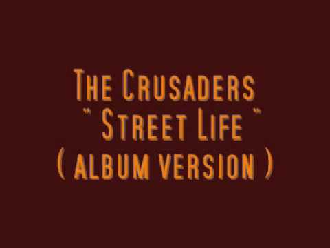 The Crusaders  Street Life ( Album Version )