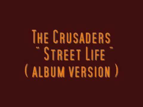 The Crusaders  Street Life ( Album Version )