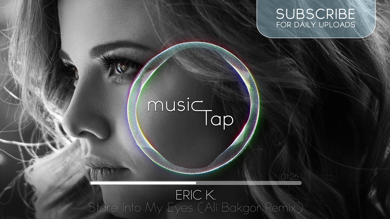 Eric K. - Stare Into My Eyes (Ali Bakgor Remix)