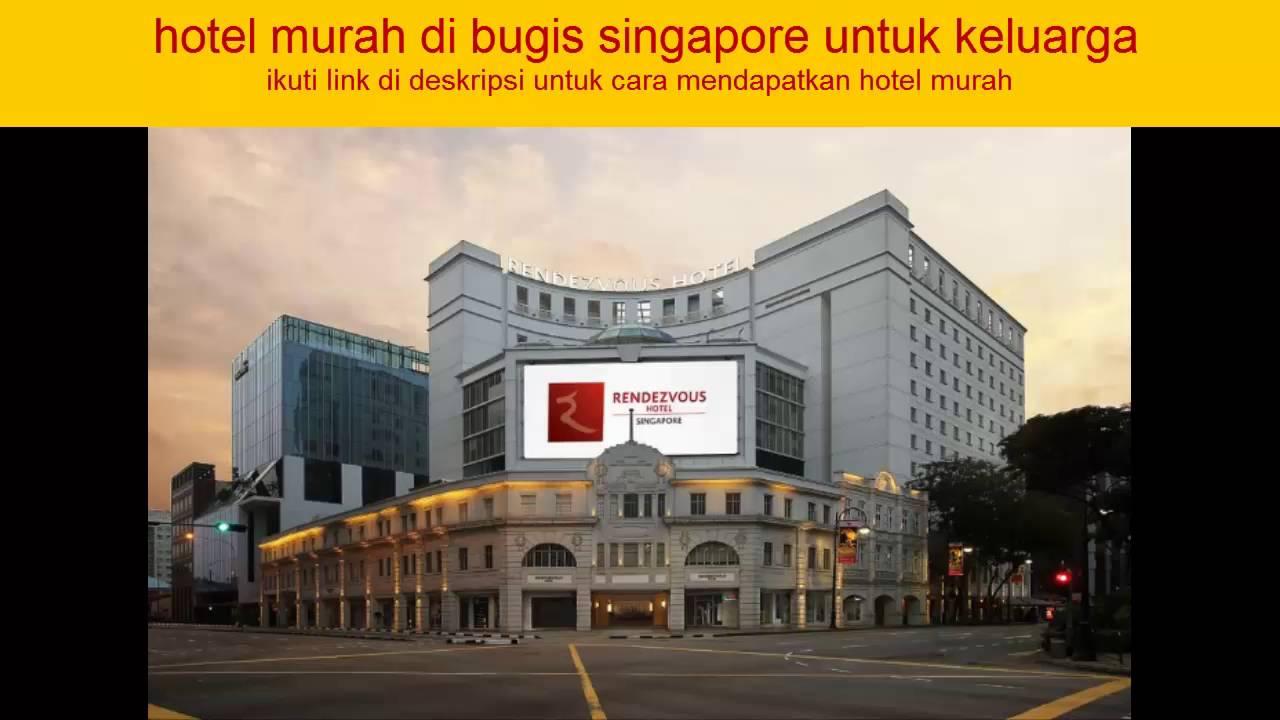 Hotel Murah Di Bugis Singapore Untuk Keluarga 2016
