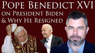 Pope Benedict XVI on President Biden & Why He Resigned the Papacy