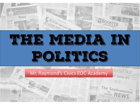 Politics: The Media - Civics State Exam
