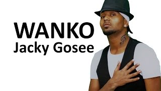 Ethiopia - Jacky Gosee - WANKO [NEW Official Music Video 2016]