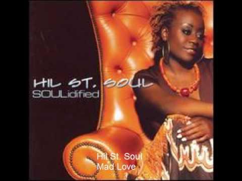Hil St Soul - Mad Love