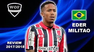EDER MILITAO |  Incredible Defensive Skills, Goals & Assists | Sao Paulo 2017/2018 (HD)