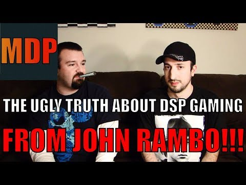 John Rambo Tells The Horrible Truth About DSP Gaming