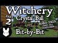 Witchery: Crystal Ball (Part 2) Baba Yaga (plus all fortunes!) - Bit-by-Bit