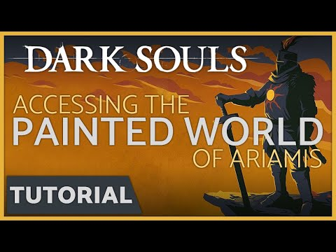 Dark Souls: How to Enter the Painted World of Ariamis
