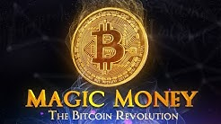 Magic Money: The Bitcoin Revolution | Full Documentary