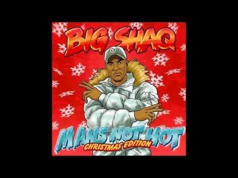 Big Shaq – Mans Not Hot Christmas Edition  Lyrics