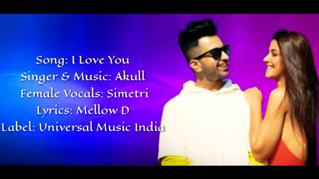 Akull I Love You Full Song With Lyrics Mellow D Simetri Youtube