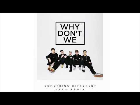 Why Don't We - Something Different (Maks Remix)