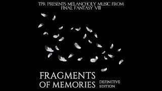 TPR - Fragments Of Memories: Melancholy Music from Final Fantasy VIII (Definitive Edition) (2017)