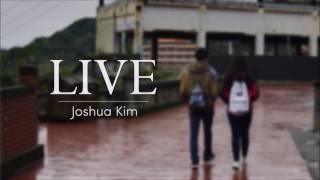 Joshua Kim - Live [Official Audio]