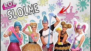Lol Surprise - Música Slime Slolme - Cia Era Uma Vez