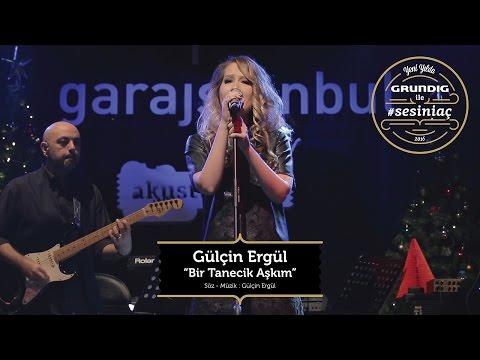 Gülçin Ergül - Bir Tanecik Aşkım / Akustikhane #sesiniaç