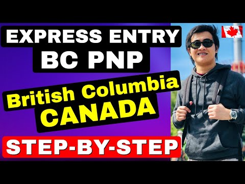 BRITISH COLUMBIA EXPRESS ENTRY CANADA - PROVINCIAL NOMINEE PROGRAM (BC PNP)