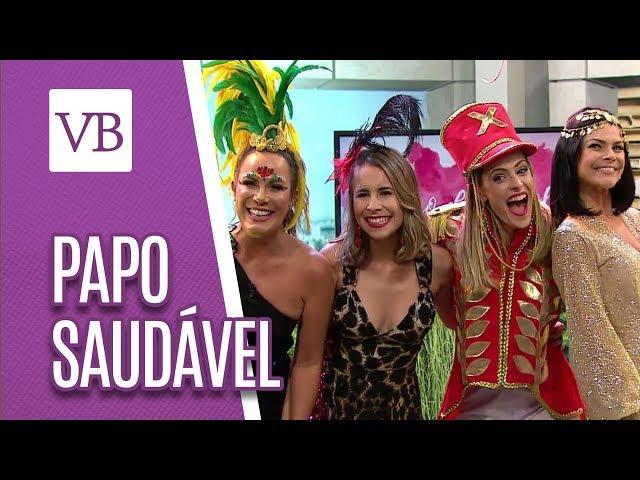 Papo Saudável: Regina Volpato, Pamela Domingues e Regiane Tápias - Você Bonita (01/03/19)