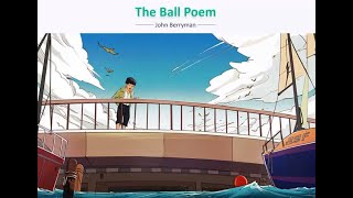 The Ball Poem | John Berryman | First Flight | NCERT English Class 10 | Literature | CBSE Poem Eng