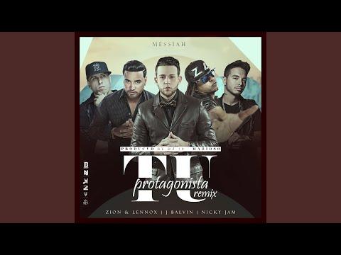 Tu Protagonista (Remix) (feat. Zion Y Lennox, J Balvin & amp; Nicky Jam)