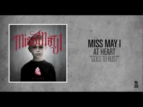 Miss May I - Gold To Rust